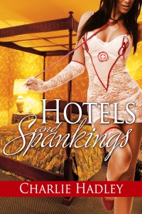 Hotels and Spankings